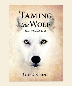 Taming the Wolf: Peace through Faith Book