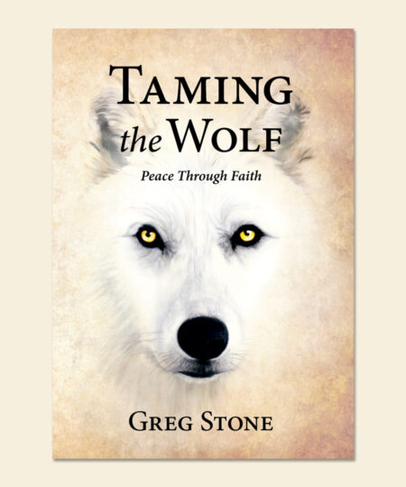 Taming the Wolf: Peace through Faith Book