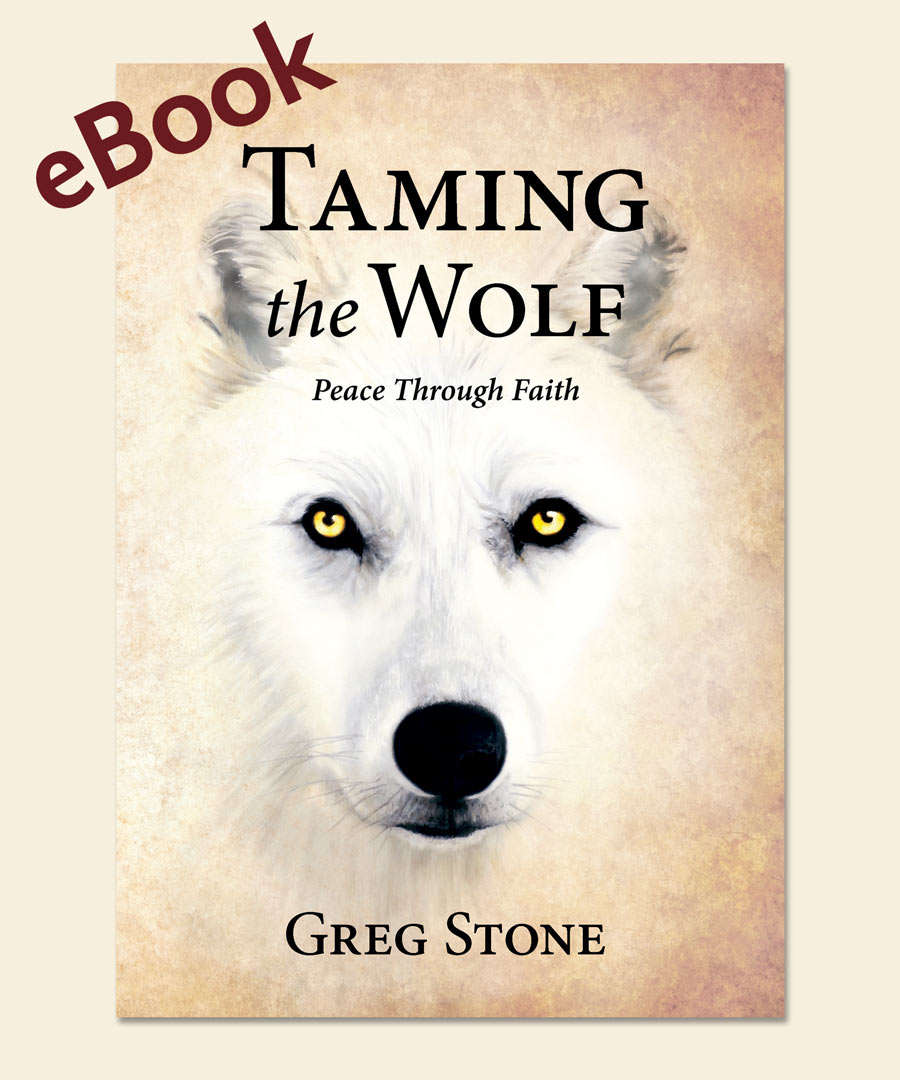 Taming the Wolf: Peace through Faith eBook