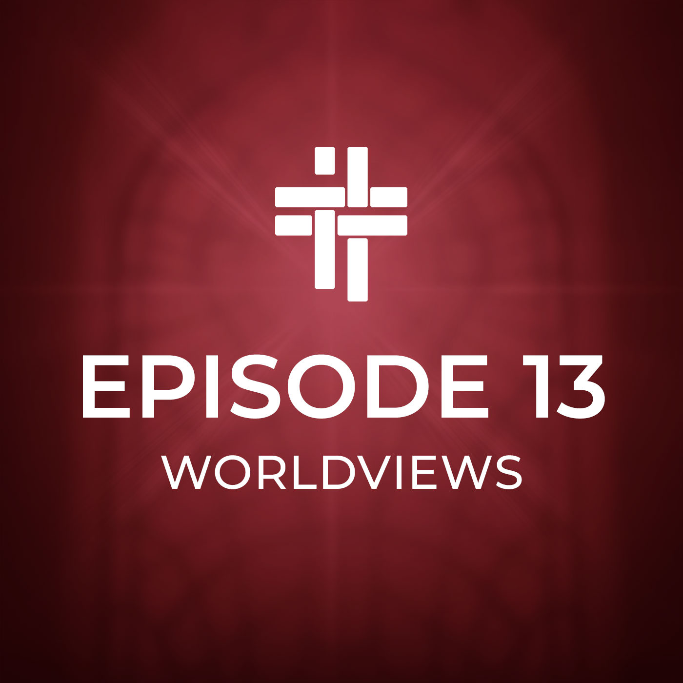 Peace Be With You Podcast Episode 13 Worldviews