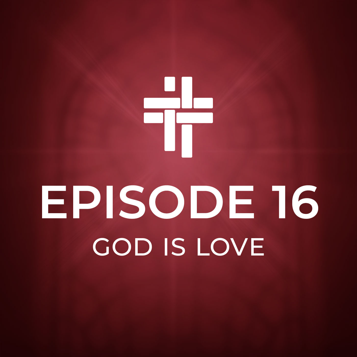 Peace Be With You Podcast Episode 16 God Is Love