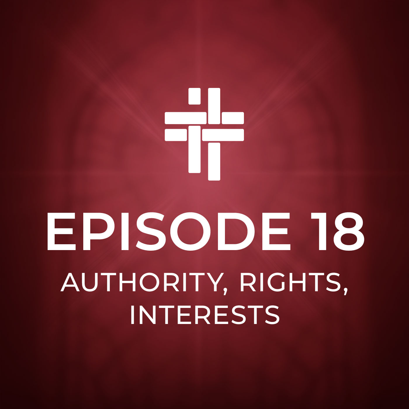 Peace Be With You Podcast Episode 18: Authority, Rights, Interests