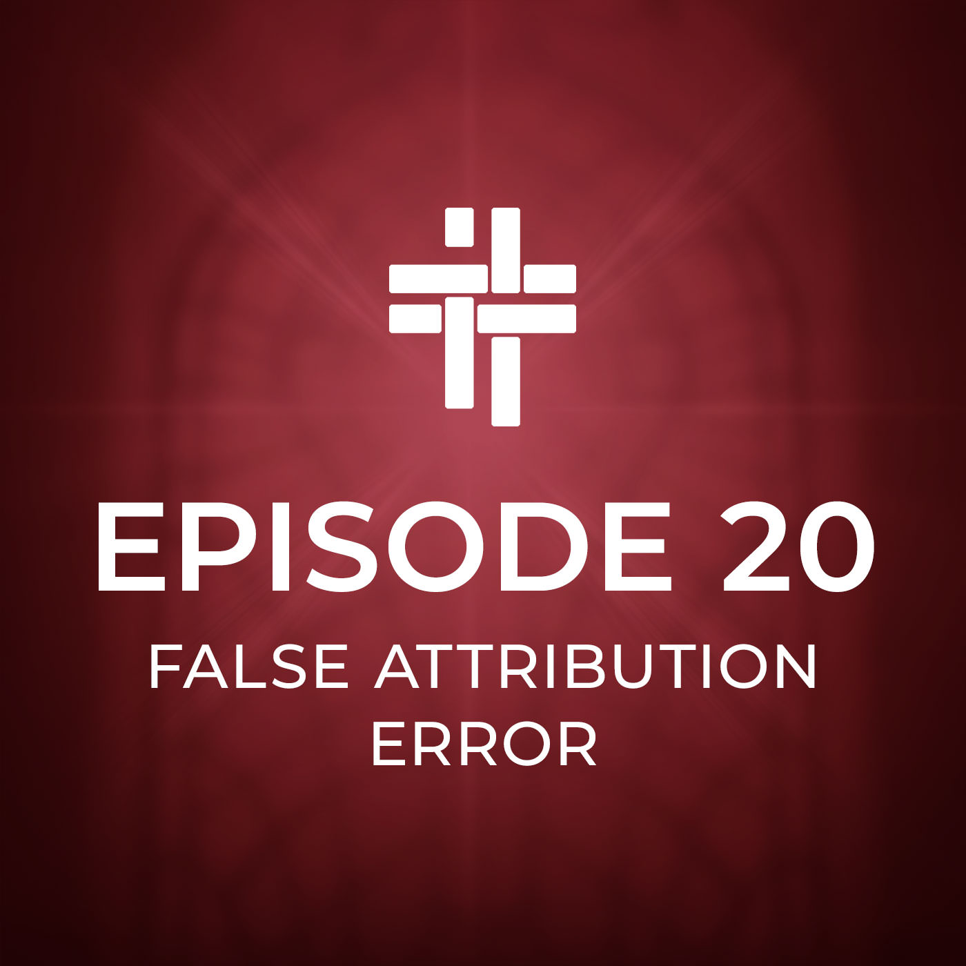 Peace Be With You Podcast Episode 20: False Attribution Error
