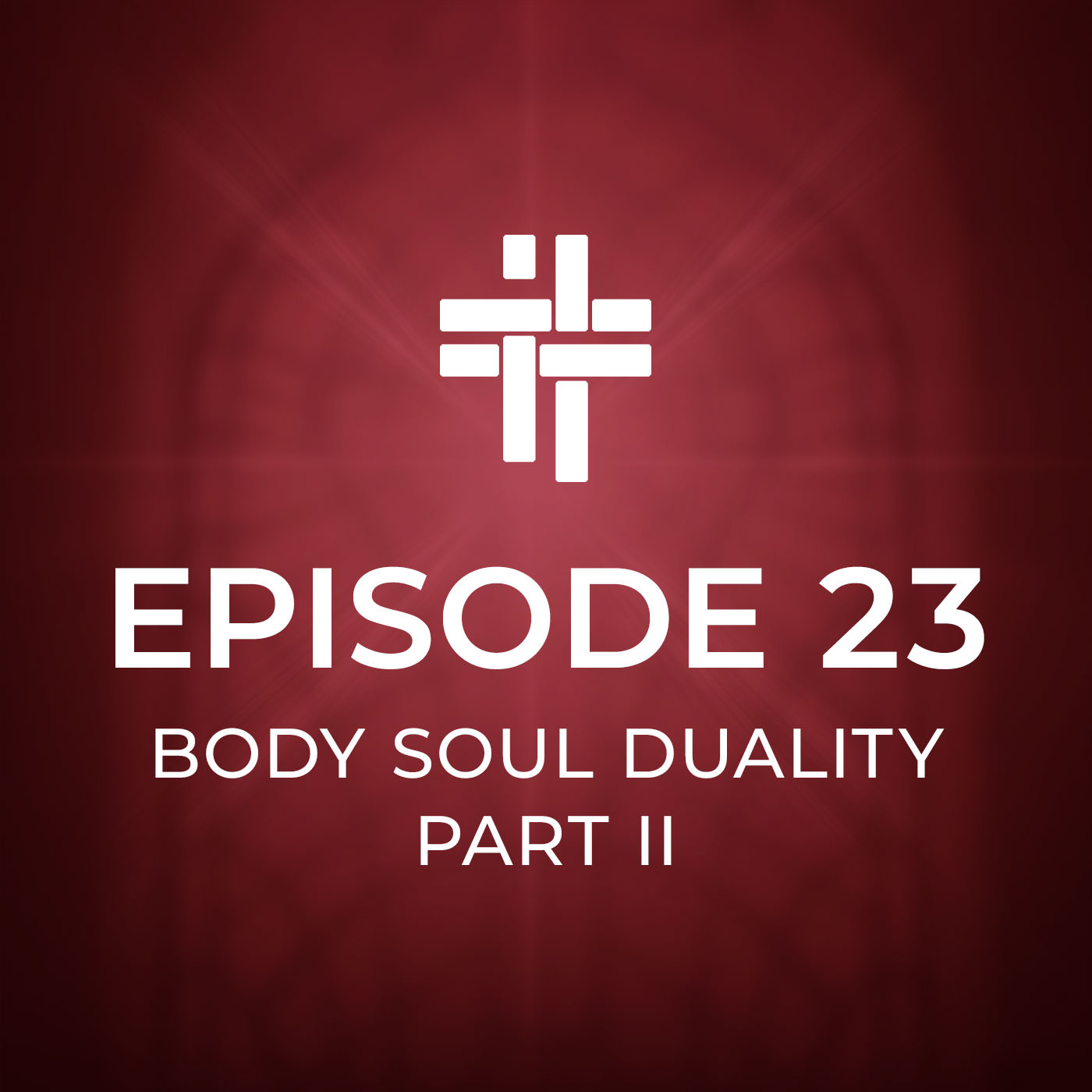 Peace Be With You Podcast Episode 23: Body Soul Duality Part II