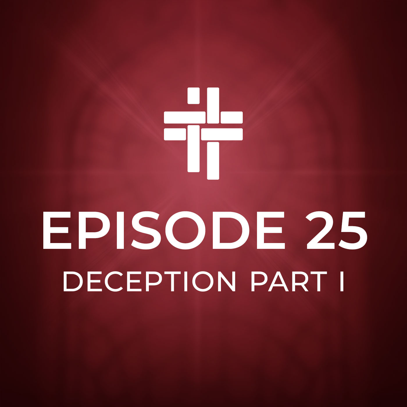 Peace Be With You Podcast Episode 25 Deception Part I