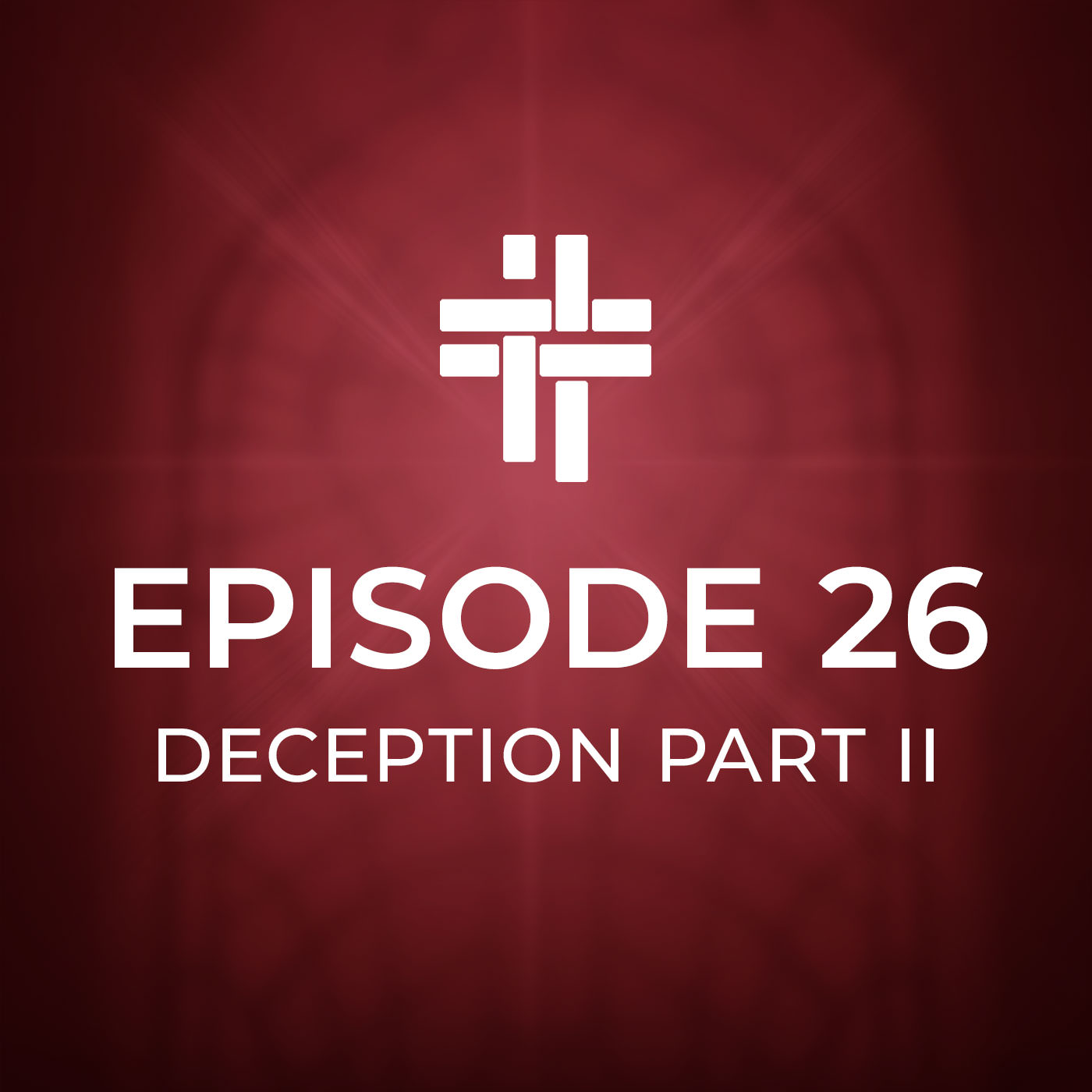 Peace Be With You Podcast Episode 26 Deception Part II