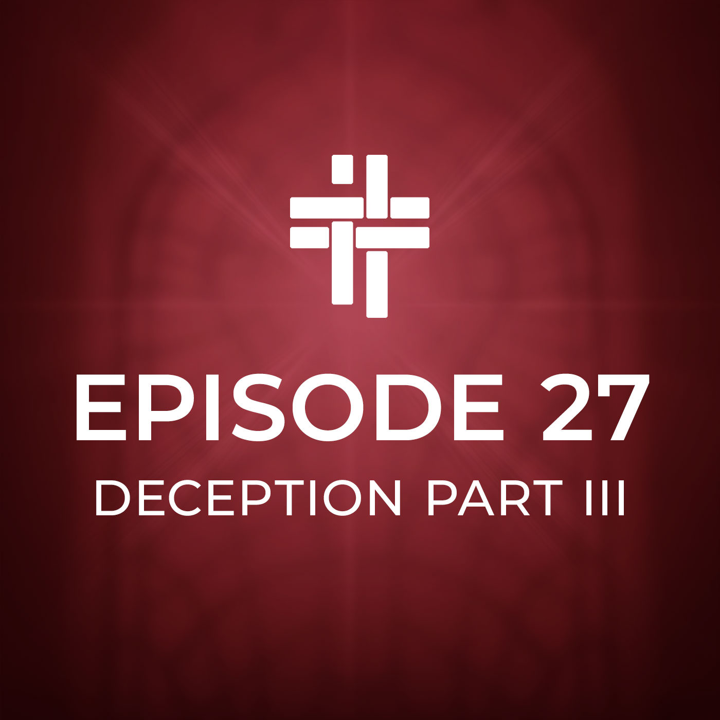 Peace Be With You Podcast Episode 27 Deception Part III
