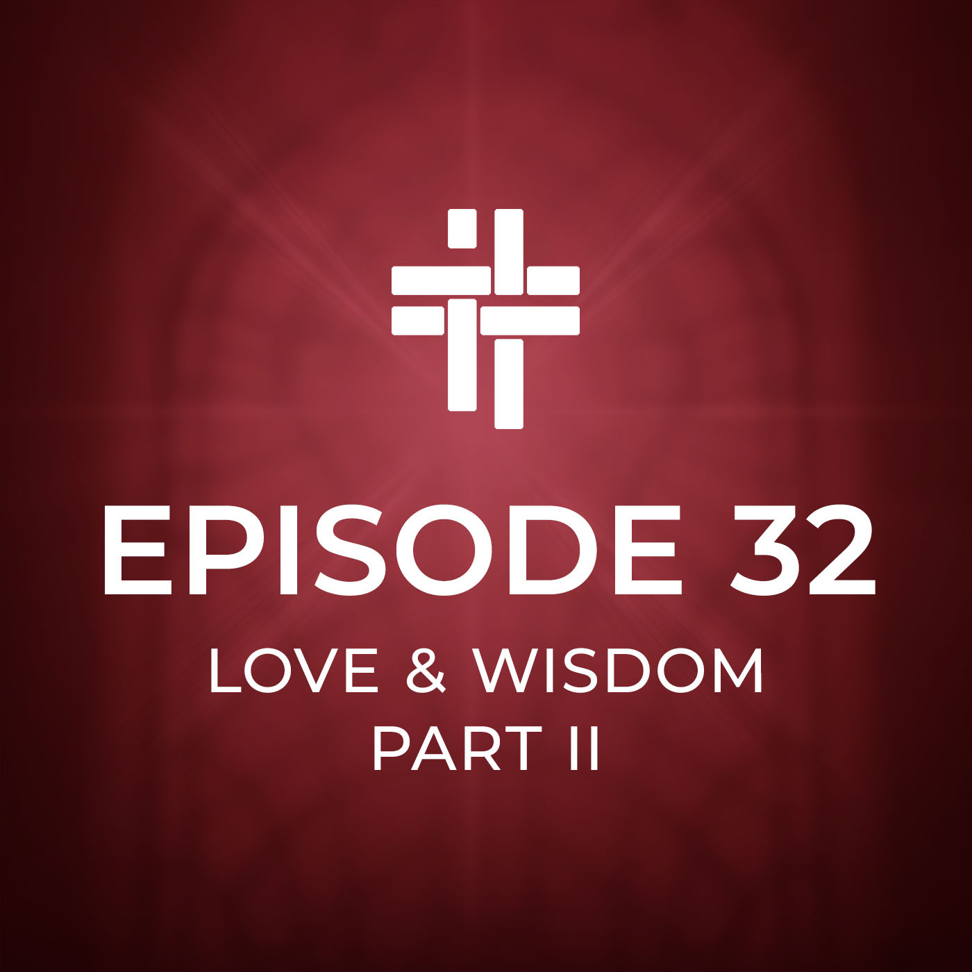 Peace Be With You Podcast Episode 32: Love and Wisdom Part II