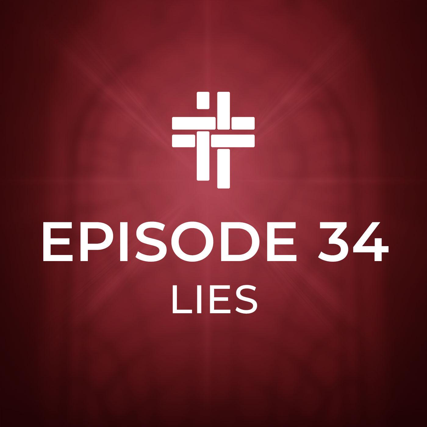 Peace Be With You Podcast Episode 34: Lies